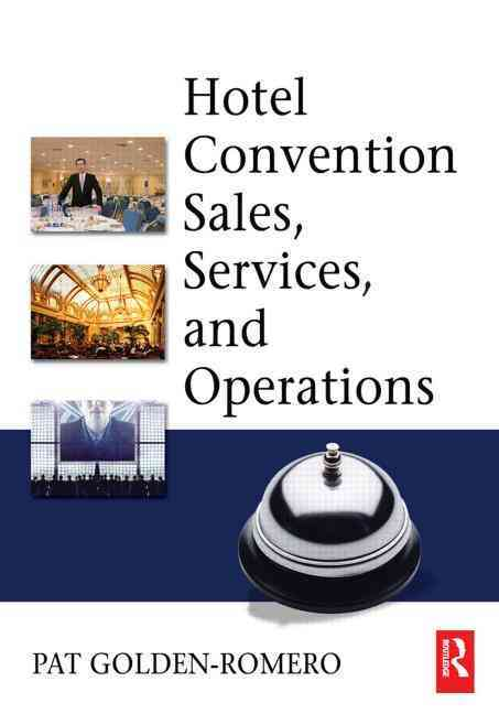 Hotel Convention Sales, Services And Operations By Golden-Romero, Pat